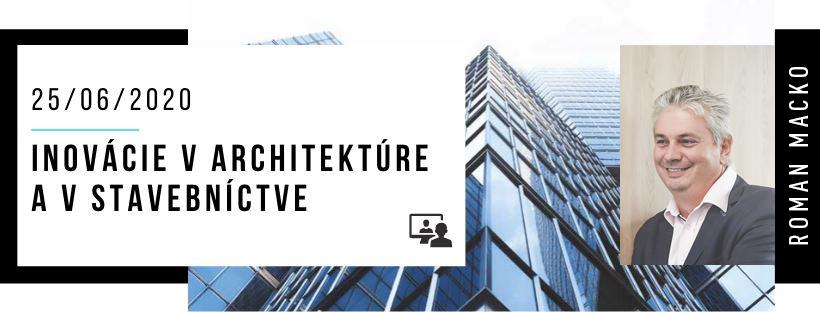 Roman Macko bude spíkrem na konferencii Inovacie v architekture a stavebnictve